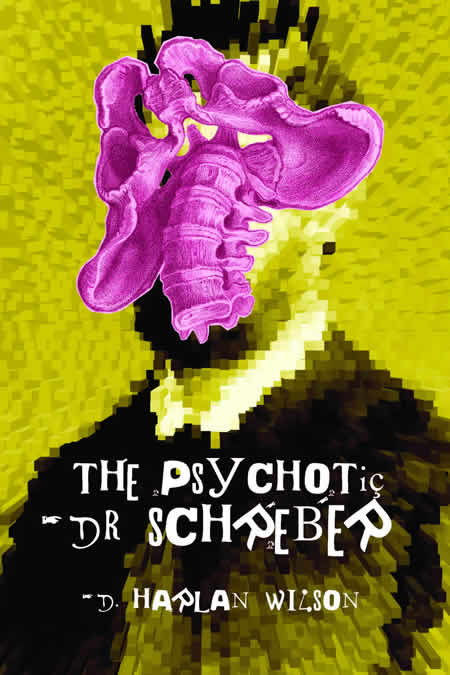 The Psychotic Dr. Schreber